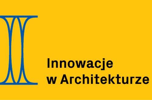 Ruszył konkurs Innowacje w Architekturze 2017